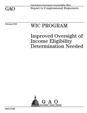 Primary view of object titled 'WIC Program: Improved Oversight of Income Eligibility Determination Needed'.