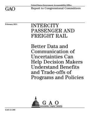 Primary view of object titled 'Intercity Passenger and Freight Rail: Better Data and Communication of Uncertainties Can Help Decision Makers Understand Benefits and Trade-offs of Programs and Policies'.