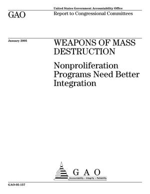 Primary view of object titled 'Weapons of Mass Destruction: Nonproliferation Programs Need Better Integration'.