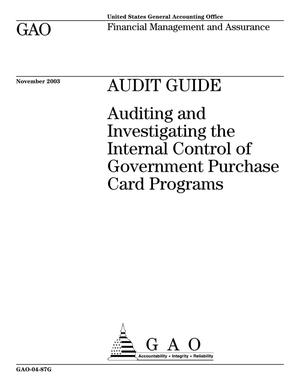 Primary view of object titled 'Audit Guide: Auditing and Investigating the Internal Control of Government Purchase Card Programs (Supersedes GAO-03-678G)'.