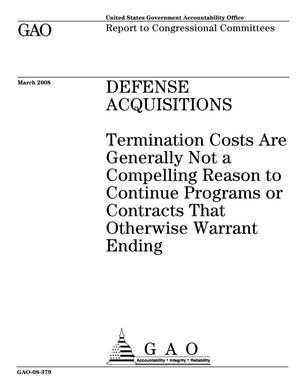 Primary view of object titled 'Defense Acquisitions: Termination Costs Are Generally Not a Compelling Reason to Continue Programs or Contracts That Otherwise Warrant Ending'.