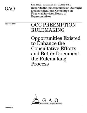 Primary view of object titled 'OCC Preemption Rulemaking: Opportunities Existed to Enhance the Consultative Efforts and Better Document the Rulemaking Process'.