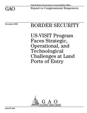 Primary view of object titled 'Border Security: US-VISIT Program Faces Strategic, Operational, and Technological Challenges at Land Ports of Entry'.