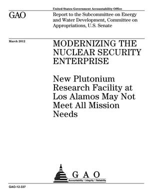 Primary view of object titled 'Modernizing the Nuclear Security Enterprise: New Plutonium Research Facility at Los Alamos May Not Meet All Mission Needs'.