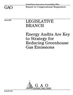 Primary view of object titled 'Legislative Branch: Energy Audits are Key to Strategy for Reducing Greenhouse Gas Emissions'.