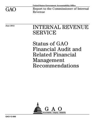Primary view of object titled 'Internal Revenue Service: Status of GAO Financial Audit and Related Financial Management Recommendations'.