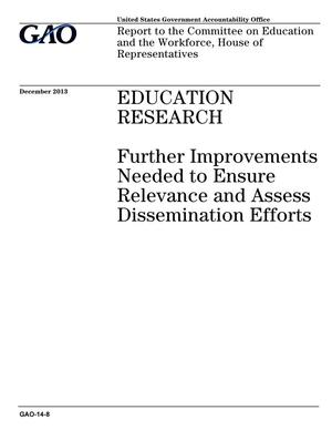 Primary view of object titled 'Education Research: Further Improvements Needed to Ensure Relevance and Assess Dissemination Efforts'.