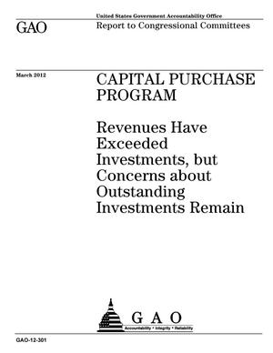 Primary view of object titled 'Capital Purchase Program: Revenues Have Exceeded Investments, but Concerns about Outstanding Investments Remain'.