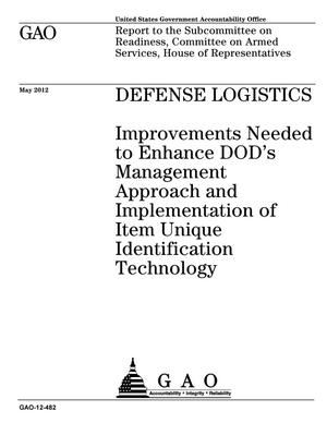 Primary view of object titled 'Defense Logistics: Improvements Needed to Enhance DOD's Management Approach and Implementation of Item Unique Identification Technology'.