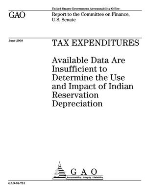 Primary view of object titled 'Tax Expenditures: Available Data Are Insufficient to Determine the Use and Impact of Indian Reservation Depreciation'.