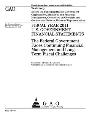 Primary view of object titled 'Fiscal Year 2011 U.S. Government Financial Statements: The Federal Government Faces Continuing Financial Management and Long-Term Fiscal Challenges'.