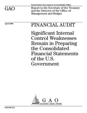 Primary view of object titled 'Financial Audit: Significant Internal Control Weaknesses Remain in Preparing the Consolidated Financial Statements of the U.S. Government'.