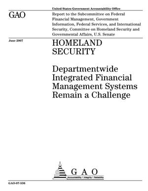 Primary view of object titled 'Homeland Security: Departmentwide Integrated Financial Management Systems Remain a Challenge'.