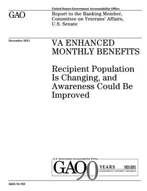 Primary view of object titled 'VA Enhanced Monthly Benefits: Recipient Population Is Changing, and Awareness Could Be Improved'.