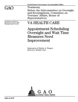 Primary view of object titled 'VA Health Care: Appointment Scheduling Oversight and Wait Time Measures Need Improvement'.