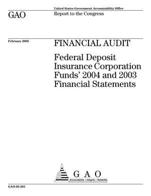 Primary view of object titled 'Financial Audit: Federal Deposit Insurance Corporation Funds' 2004 and 2003 Financial Statements'.