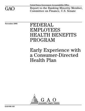 Primary view of object titled 'Federal Employees Health Benefits Program: Early Experience with a Consumer-Directed Health Plan'.