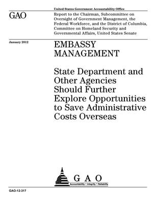 Primary view of object titled 'Embassy Management: State Department and Other Agencies Should Further Explore Opportunities to Save Administrative Costs Overseas'.