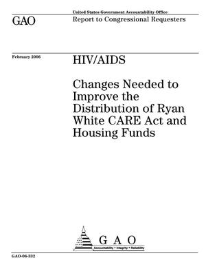 Primary view of object titled 'HIV/AIDS: Changes Needed to Improve the Distribution of Ryan White CARE Act and Housing Funds'.