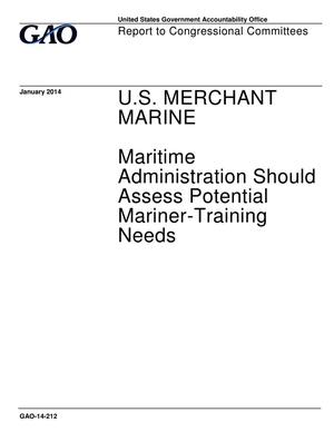 Primary view of object titled 'U.S. Merchant Marine: Maritime Administration Should Assess Potential Mariner-Training Needs'.