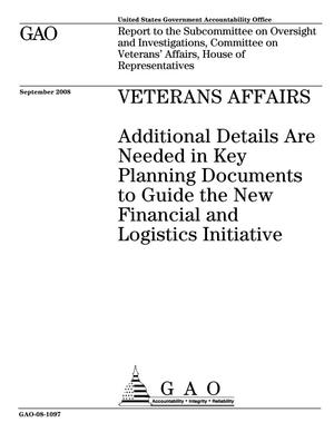 Primary view of object titled 'Veterans Affairs: Additional Details Are Needed in Key Planning Documents to Guide the New Financial and Logistics Initiative'.