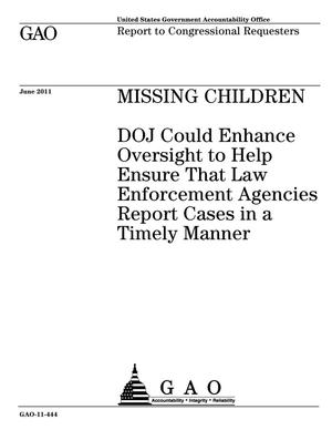 Primary view of object titled 'Missing Children: DOJ Could Enhance Oversight to Help Ensure That Law Enforcement Agencies Report Cases in a Timely Manner'.