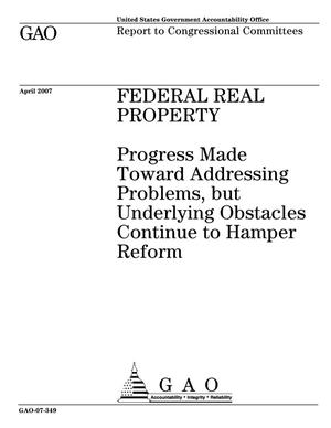 Primary view of object titled 'Federal Real Property: Progress Made Toward Addressing Problems, but Underlying Obstacles Continue to Hamper Reform'.