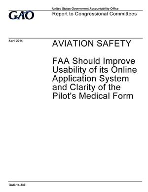 Primary view of object titled 'Aviation Safety: FAA Should Improve Usability of its Online Application System and Clarity of the Pilot's Medical Form'.