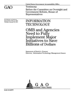 Primary view of object titled 'Information Technology: OMB and Agencies Need to Fully Implement Major Initiatives to Save Billions of Dollars'.