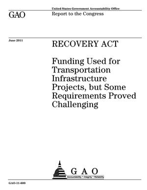 Primary view of object titled 'Recovery Act: Funding Used for Transportation Infrastructure Projects, but Some Requirements Proved Challenging'.