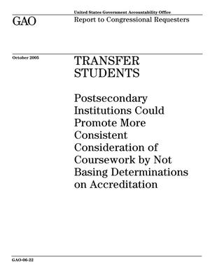 Primary view of object titled 'Transfer Students: Postsecondary Institutions Could Promote More Consistent Consideration of Coursework by Not Basing Determinations on Accreditation'.