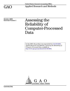 Primary view of object titled 'Assessing the Reliability of Computer-Processed Data (Superseded by GAO-09-680G)'.