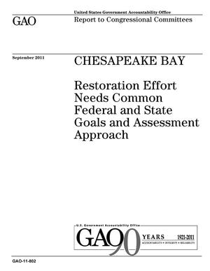Primary view of object titled 'Chesapeake Bay: Restoration Effort Needs Common Federal and State Goals and Assessment Approach'.