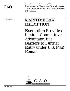 Primary view of object titled 'Maritime Law Exemption: Exemption Provides Limited Competitive Advantage, but Barriers to Further Entry under U.S. Flag Remain'.