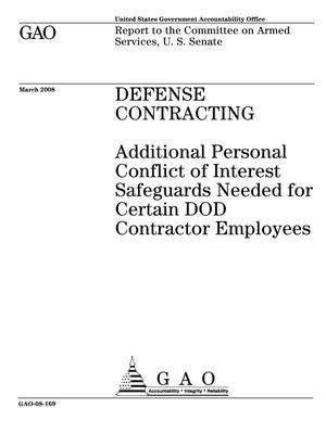 Primary view of object titled 'Defense Contracting: Additional Personal Conflict of Interest Safeguards Needed for Certain DOD Contractor Employees'.