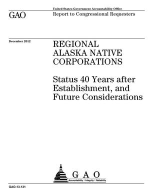 Primary view of object titled 'Regional Alaska Native Corporations: Status 40 Years after Establishment, and Future Considerations'.