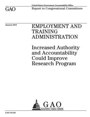 Primary view of object titled 'Employment and Training Administration: Increased Authority and Accountability Could Improve Research Program'.