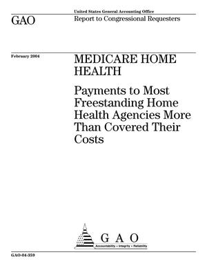 Primary view of object titled 'Medicare Home Health: Payments to Most Freestanding Home Health Agencies More Than Cover Their Costs'.