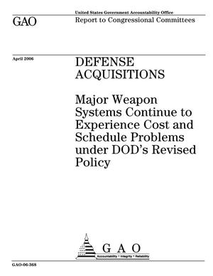 Primary view of object titled 'Defense Acquisitions: Major Weapon Systems Continue to Experience Cost and Schedule Problems under DOD's Revised Policy'.