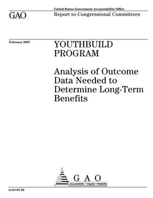 Primary view of object titled 'Youthbuild Program: Analysis of Outcome Data Needed to Determine Long-Term Benefits'.