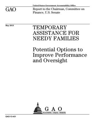 Primary view of object titled 'Temporary Assistance For Needy Families: Potential Options to Improve Performance and Oversight'.
