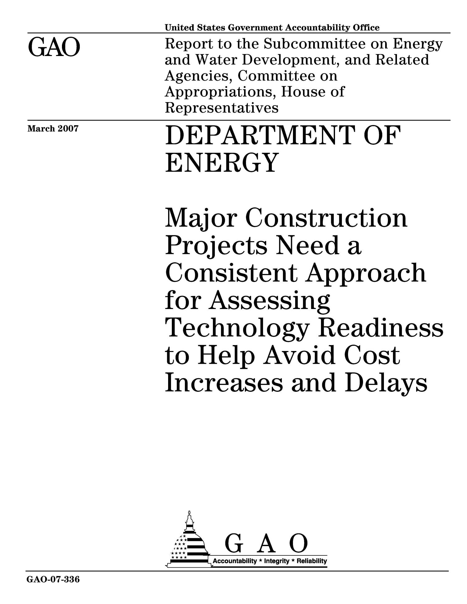 Department of Energy: Major Construction Projects Need a Consistent Approach for Assessing Technology Readiness to Help Avoid Cost Increases and Delays                                                                                                      [Sequence #]: 1 of 55