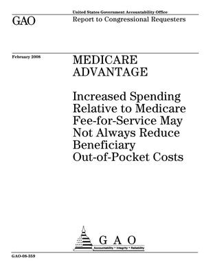 Primary view of object titled 'Medicare Advantage: Increased Spending Relative to Medicare Fee-for-Service May Not Always Reduce Beneficiary Out-of-Pocket Costs'.