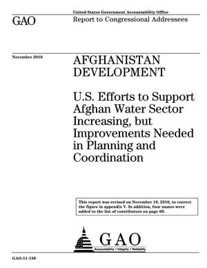 Primary view of object titled 'Afghanistan Development: U.S. Efforts to Support Afghan Water Sector Increasing, but Improvements Needed in Planning and Coordination'.