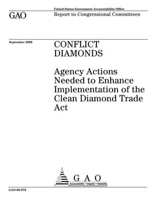Primary view of object titled 'Conflict Diamonds: Agency Actions Needed to Enhance Implementation of the Clean Diamond Trade Act'.