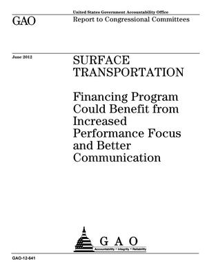 Primary view of object titled 'Surface Transportation: Financing Program Could Benefit from Increased Performance Focus and Better Communication'.