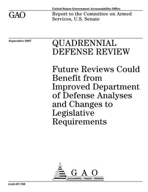Primary view of object titled 'Quadrennial Defense Review: Future Reviews Could Benefit from Improved Department of Defense Analyses and Changes to Legislative Requirements'.