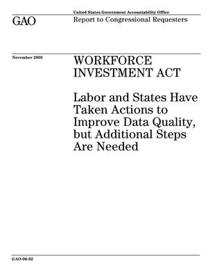 Primary view of object titled 'Workforce Investment Act: Labor and States Have Taken Actions to Improve Data Quality, but Additional Steps Are Needed'.