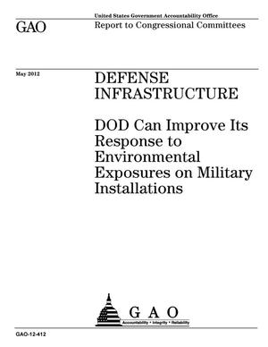 Primary view of object titled 'Defense Infrastructure: DOD Can Improve Its Response to Environmental Exposures on Military Installations'.