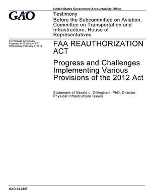 Primary view of object titled 'FAA Reauthorization Act: Progress and Challenges Implementing Various Provisions of the 2012 Act'.